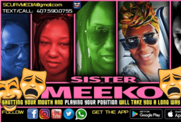 SHUTTING YOUR MOUTH & PLAYING YOUR POSITION WILL TAKE YOU A LONG WAY IN LIFE! – SISTER MEEKO