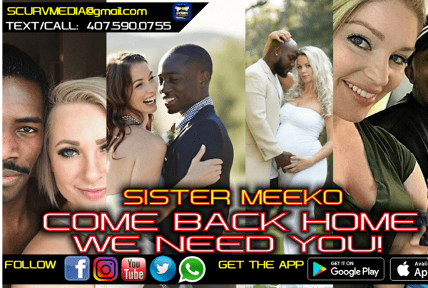 ATTENTION BLACK MEN: COME BACK HOME WE NEED YOU! – SISTER MEEKO