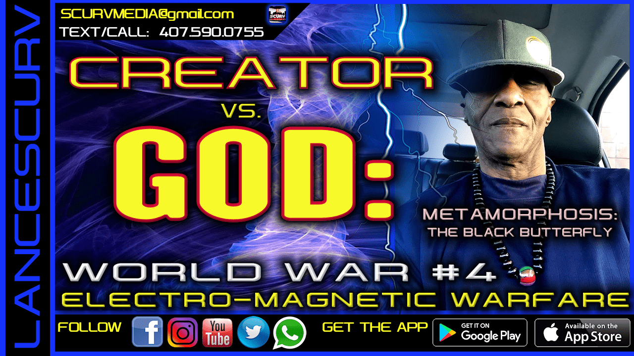 CREATOR VS. GOD: WORLD WAR 4 ELECTRO-MAGNETIC WARFARE!