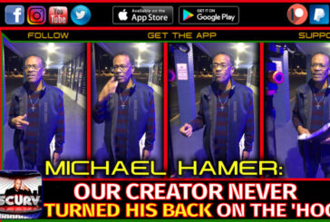 OUR CREATOR NEVER TURNED HIS BACK ON THE 'HOOD! - MICHAEL HAMER