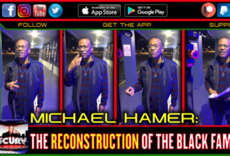 THE RECONSTRUCTION OF THE BLACK FAMILY!