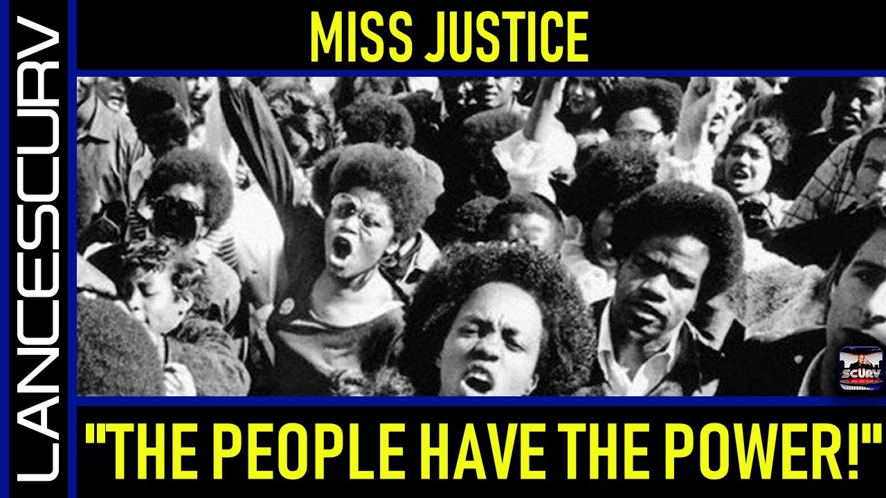 MISS JUSTICE: THE PEOPLE HAVE THE POWER! - The LanceScurv Show