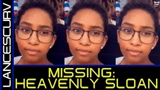 MISSING: HEAVENLY SLOAN/ LAST SEEN IN DAYTONA BEACH FLORIDA! - THE LANCESCURV SHOW