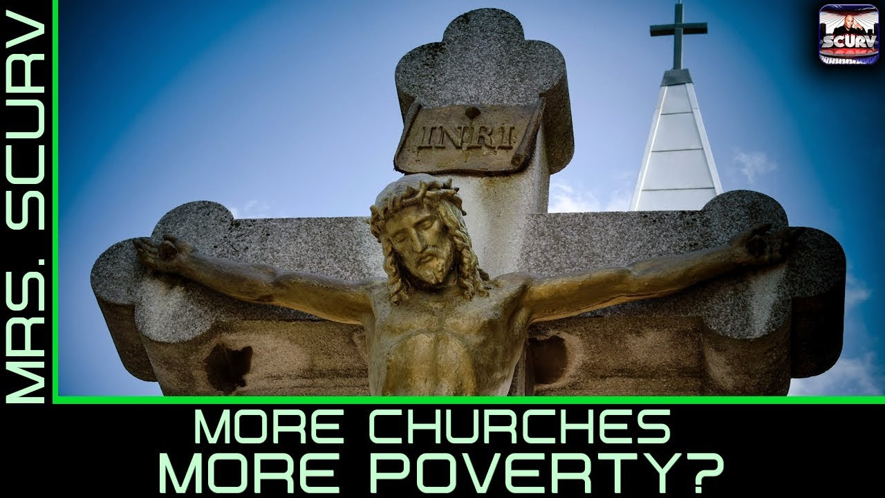 MORE CHURCHES MORE POVERTY? - The LanceScurv Show