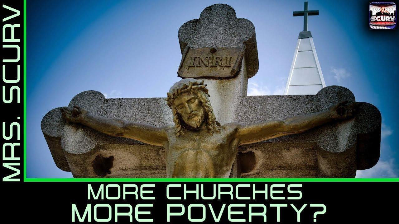 MORE CHURCHES MORE POVERTY? - The LanceScurv Show