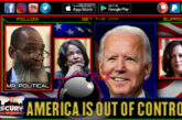 AMERICA IS OUT OF CONTROL! - MR POLITICAL