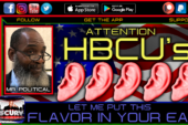 ATTENTION HBCU's - LET ME PUT THIS FLAVOR IN YOUR EAR! - MR. POLITICAL