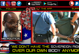 WE DONT OWN THE SOVEREIGN RIGHTS OVER OUR OWN BODY ANYMORE! - MR. POLITICAL