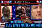 IM PUTTING BLUE LIVES MATTER ON HOLD! - MR POLITICAL