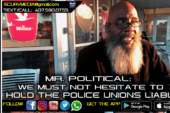 MR. POLITICAL: WE MUST NOT HESITATE TO HOLD THE POLICE UNIONS LIABLE!