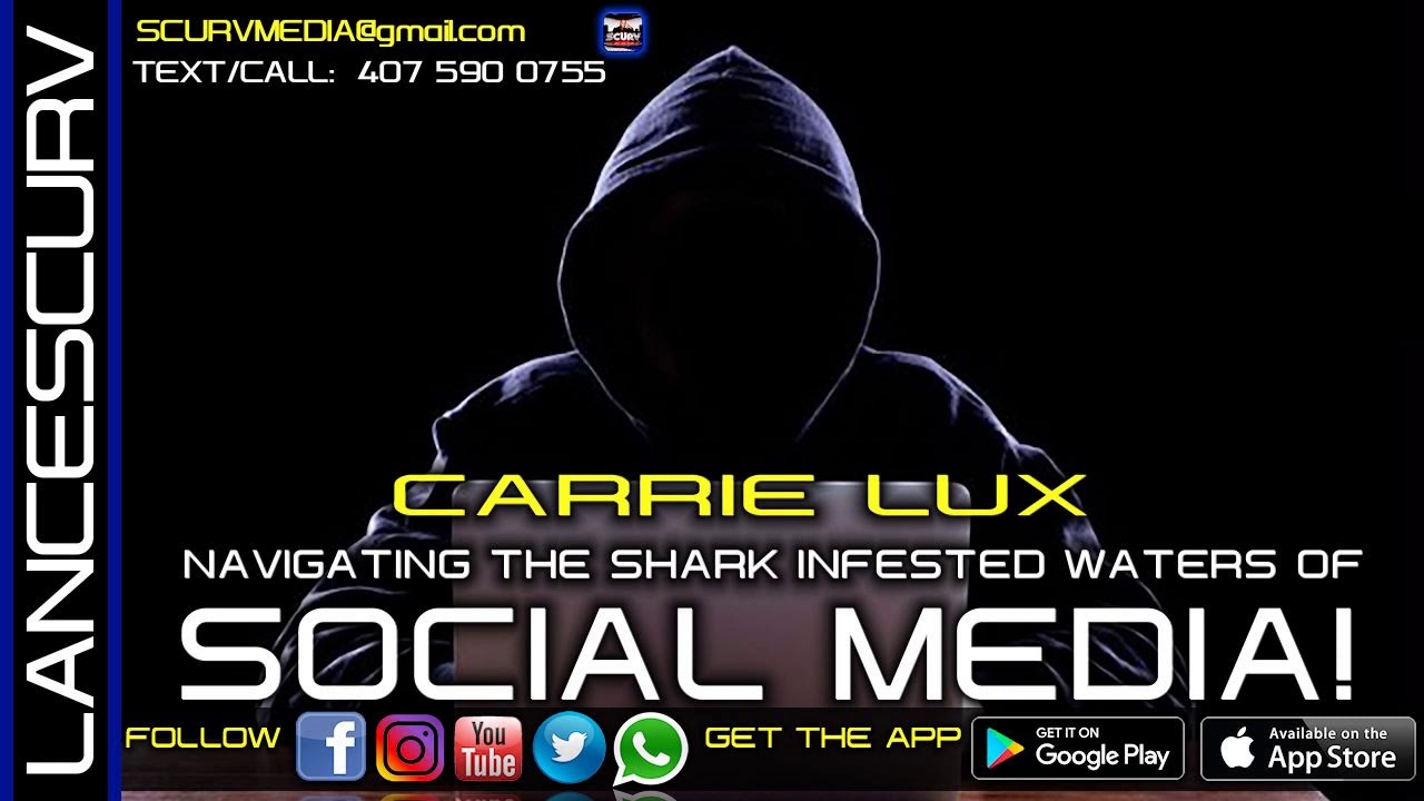 NAVIGATING THE SHARK INFESTED WATERS OF SOCIAL MEDIA! - CARRIE LUX/The LanceScurv Show