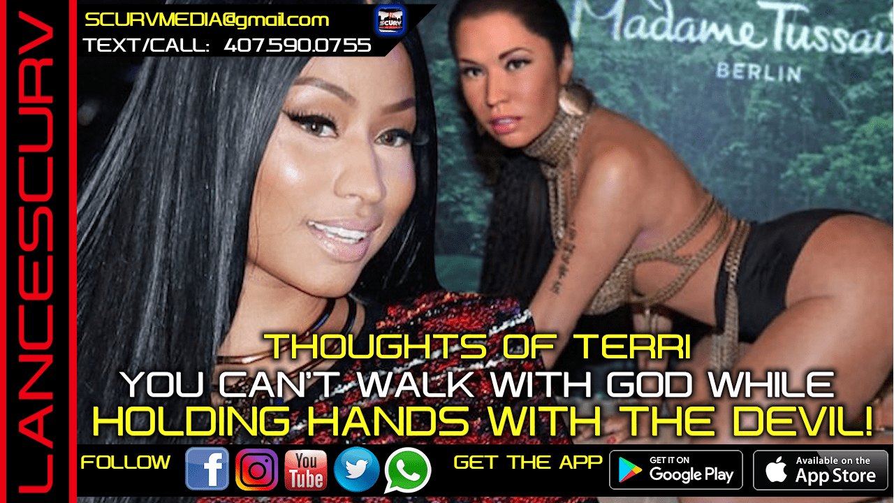 YOU CAN'T WALK WITH GOD WHILE HOLDING HANDS WITH THE DEVIL! - THOUGHTS OF TERRI/The LanceScurv Show