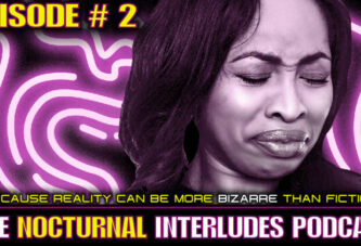 NOCTURNAL INTERLUDE PODCAST EPISODE # TWO