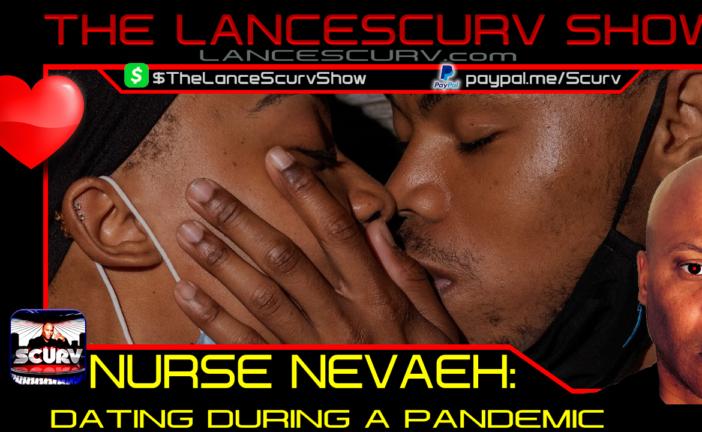DATING DURING A PANDEMIC! - NURSE NEVAEH
