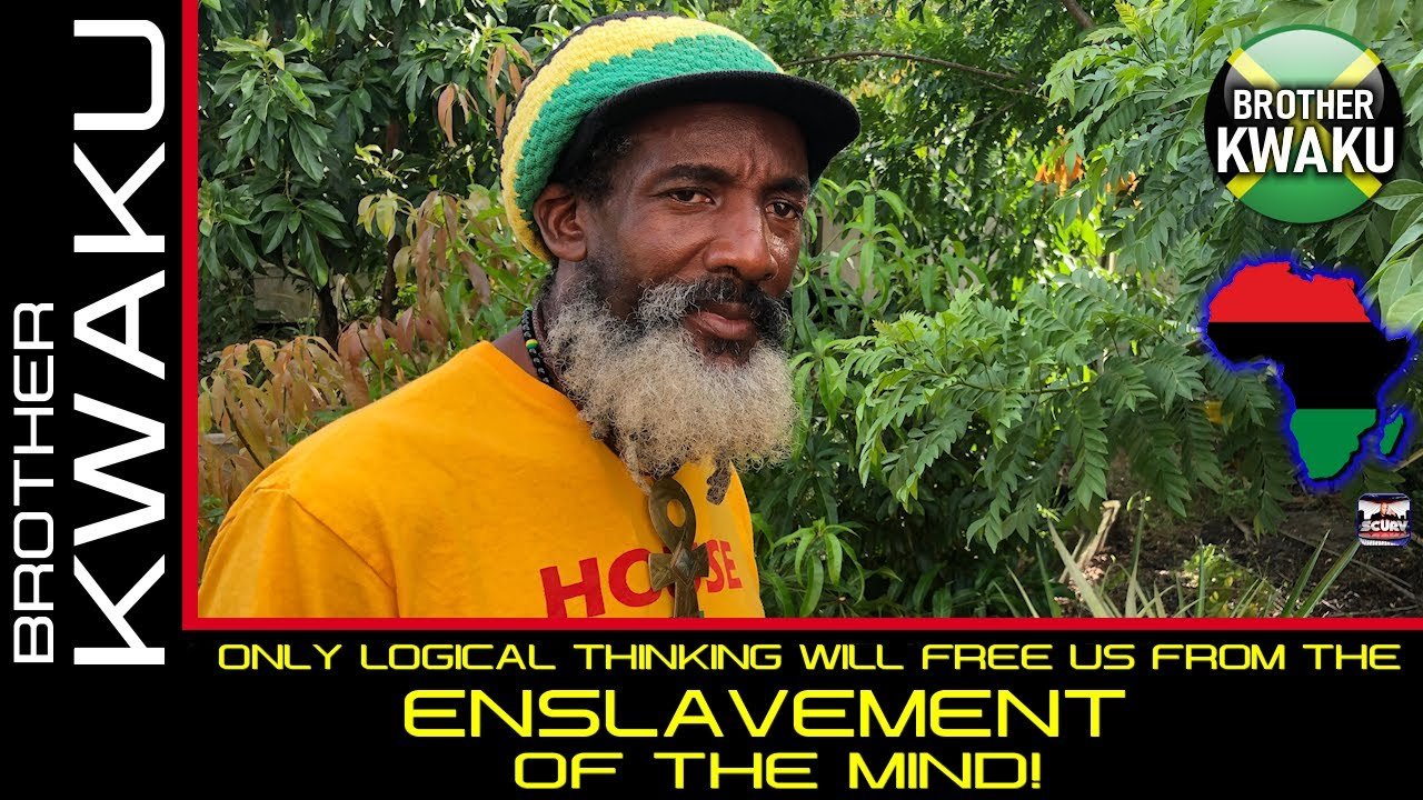 ONLY LOGICAL THINKING WILL FREE US FROM THE ENSLAVEMENT OF THE MIND! - BROTHERS KWAKU & JEREMIAH!