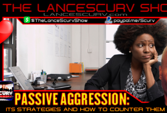 PASSIVE AGGRESSION: IT'S STRATEGIES AND HOW TO COUNTER THEM!