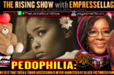 PEDOPHILIA: WHY IS IT THAT SUCH A TABOO DISCUSSION IS NEVER ADDRESSED BY BLACK VICTIMIZED FAMILIES?