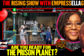 ARE YOU READY FOR THE PRISON PLANET?