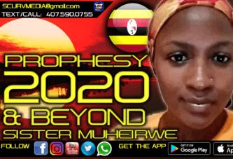 PROPHESY 2020 AND BEYOND! - SISTER MUHEIRWE