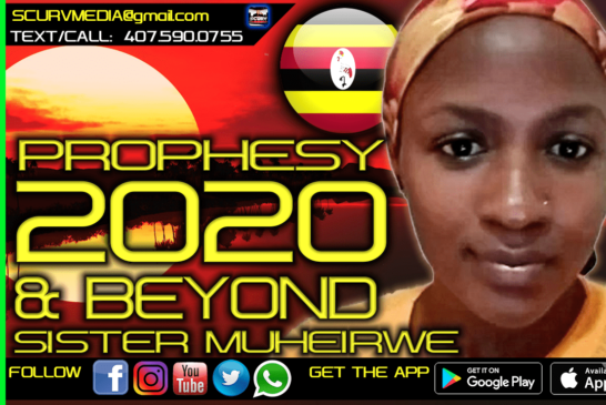 PROPHESY 2020 AND BEYOND! – SISTER MUHEIRWE