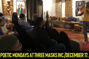 POETIC MONDAYS AT THREE MASKS INC./DECEMBER 17, 2018