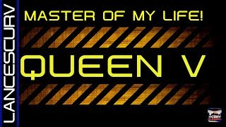 QUEEN V: THE MASTER OF MY LIFE! - THE LANCESCURV SHOW