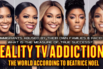 IMMIGRANT ABUSED BY OWN FAMILIES | THE TRUE MEASURE OF SUCCESS | REALITY TV ADDICTIONS - BEATRICE NOEL