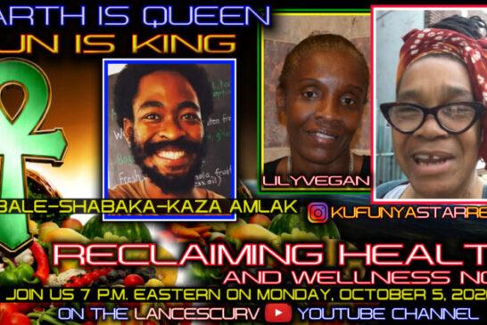 BROTHER BALE-SHABAKA KAZA AMLAK FEATURED ON RECLAIMING OUR HEALTH WITH KUFUNYA STAR REBEL!