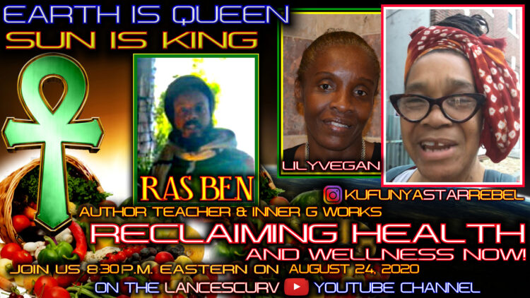 RECLAIMING HEALTH & WEALTHNESS NOW featuring RAS BEN!