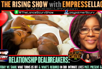 RELATIONSHIP DEALBREAKERS: WHAT TURNS US OFF & WHAT'S REQUIRED IN OUR INTIMATE LIVES!