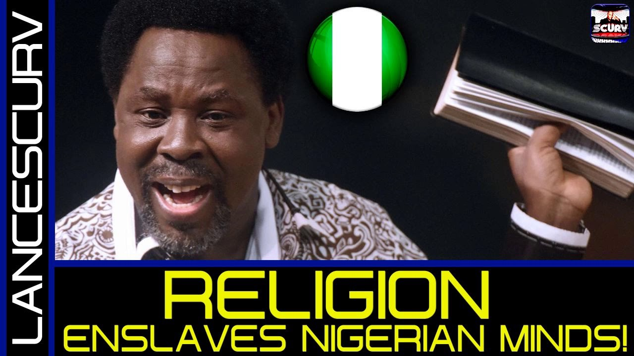 RELIGION ENSLAVES THE NIGERIAN MIND! - The LanceScurv Show