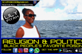 RELIGION & POLITICS: BLACK PEOPLES FAVORITE POISONS!