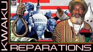 REPARATIONS - BROTHER KWAKU