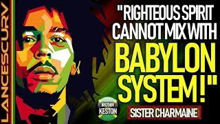 RIGHTEOUS SPIRIT CANNOT MIX WITH BABYLON SYSTEM - The LanceScurv Show
