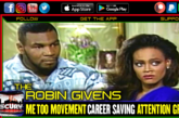 THE ROBIN GIVENS ME TOO MOVEMENT CAREER SAVING ATTENTION GRAB?