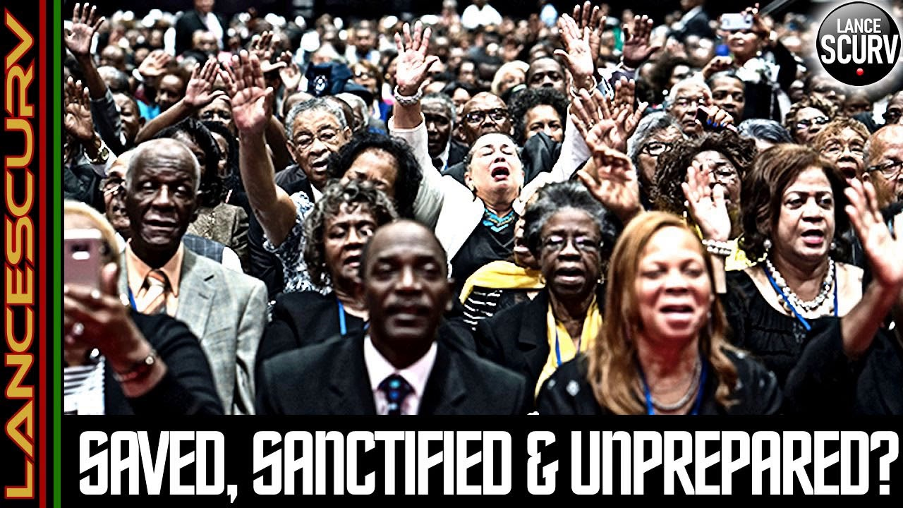 SAVED, SANCTIFIED & UNPREPARED? - The LanceScurv Show