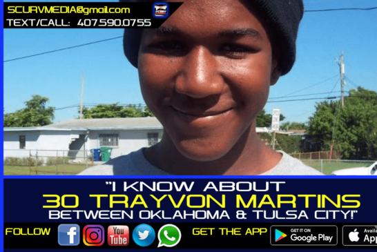 I KNOW ABOUT 30 TRAYVON MARTIN'S BETWEEN OKLAHOMA & TULSA CITY!