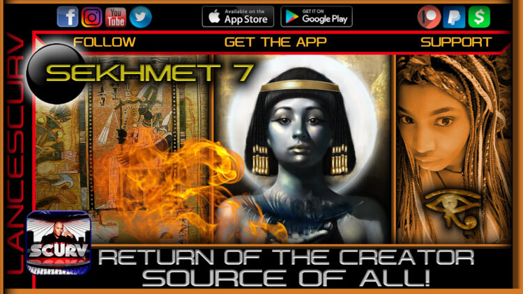 RETURN OF THE CREATOR: SOURCE OF ALL! - SEKHMET 7