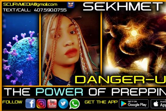 DANGER-US: THE POWER OF PREPPING! – SEKHMET 7