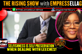 SELFISHNESS IS SELF PRESERVATION WHEN DEALING WITH LEECHES!