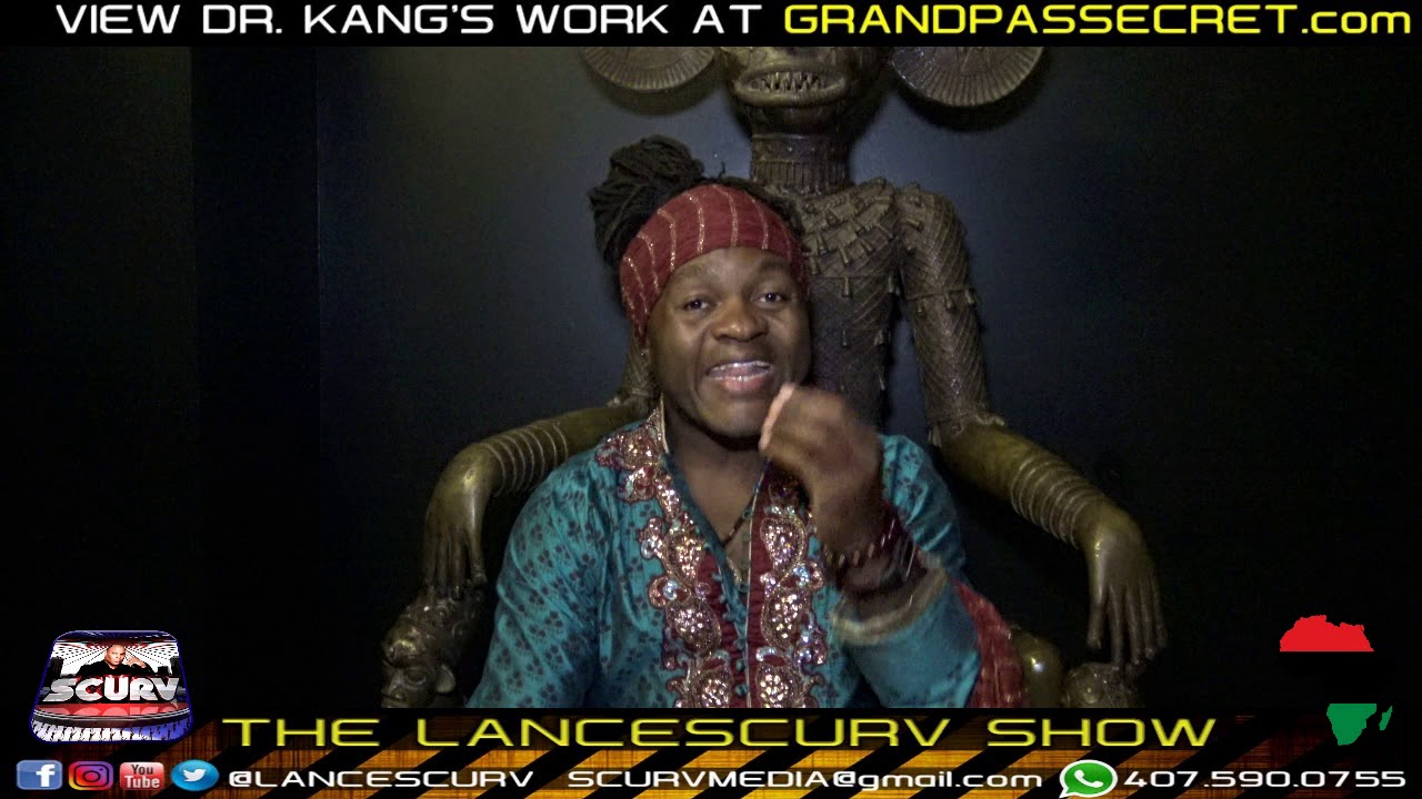 SHAMAN, HEALER, HERBALIST DR. KANG OF GRANDPASECRET.COM SPEAK! - The LanceScurv Show