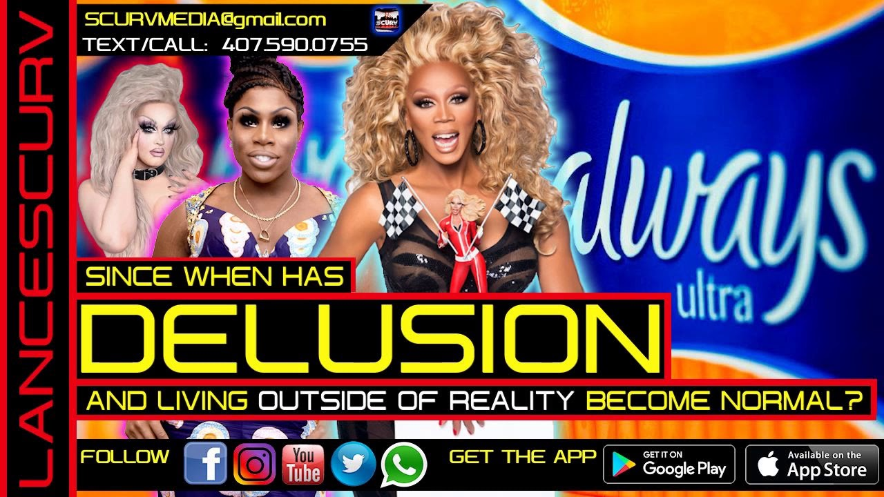 SINCE WHEN HAS DELUSION AND LIVING OUTSIDE OF REALITY BECOME NORMAL? - The LanceScurv Show