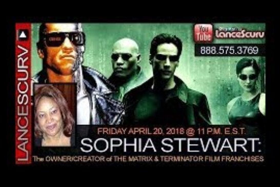 SOPHIA STEWART: THE OWNER/CREATOR OF THE MATRIX & TERMINATOR FILM FRANCHISES! – THE LANCESCURV SHOW