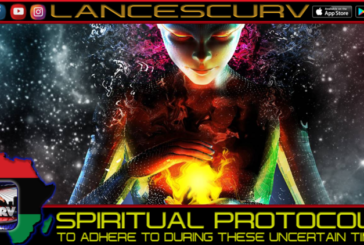 SPIRITUAL PROTOCOLS TO ADHERE TO DURING THESE UNCERTAIN TIMES!