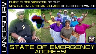 STATE OF EMERGENCY ADDRESS: CHIEF ELDER/MINISTER OF THE NEW GULLAH/AFRICAN VILLAGE OF GEORGETOWN SC