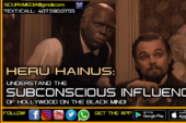 UNDERSTAND THE SUBCONSCIOUS INFLUENCE OF HOLLYWOOD ON THE BLACK MIND!