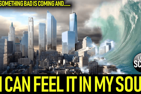 SOMETHING BAD IS COMING & I FEEL IT IN MY SOUL! – The LanceScurv Show