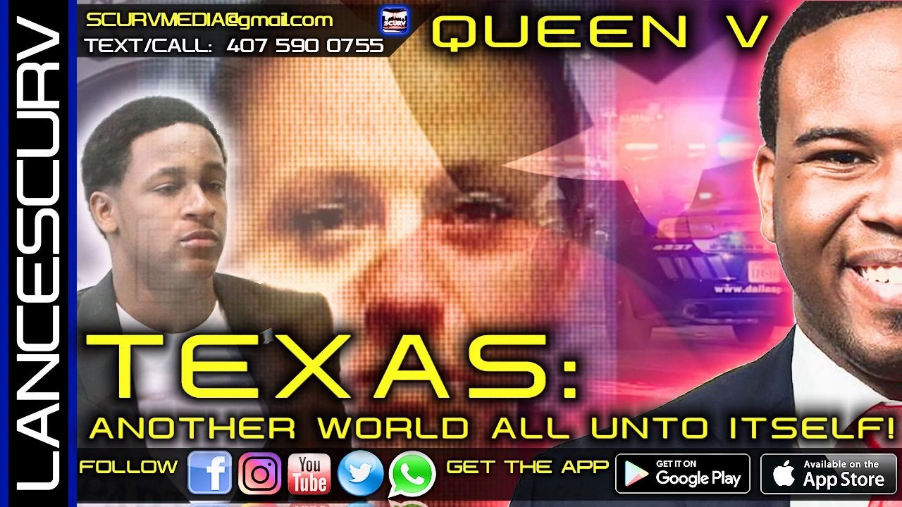TEXAS: ANOTHER WORLD ALL UNTO ITSELF! - QUEEN V/The LanceScurv Show