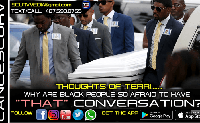 WHY ARE BLACK PEOPLE SO AFRAID TO HAVE THAT CONVERSATION? - THOUGHTS OF TERRI