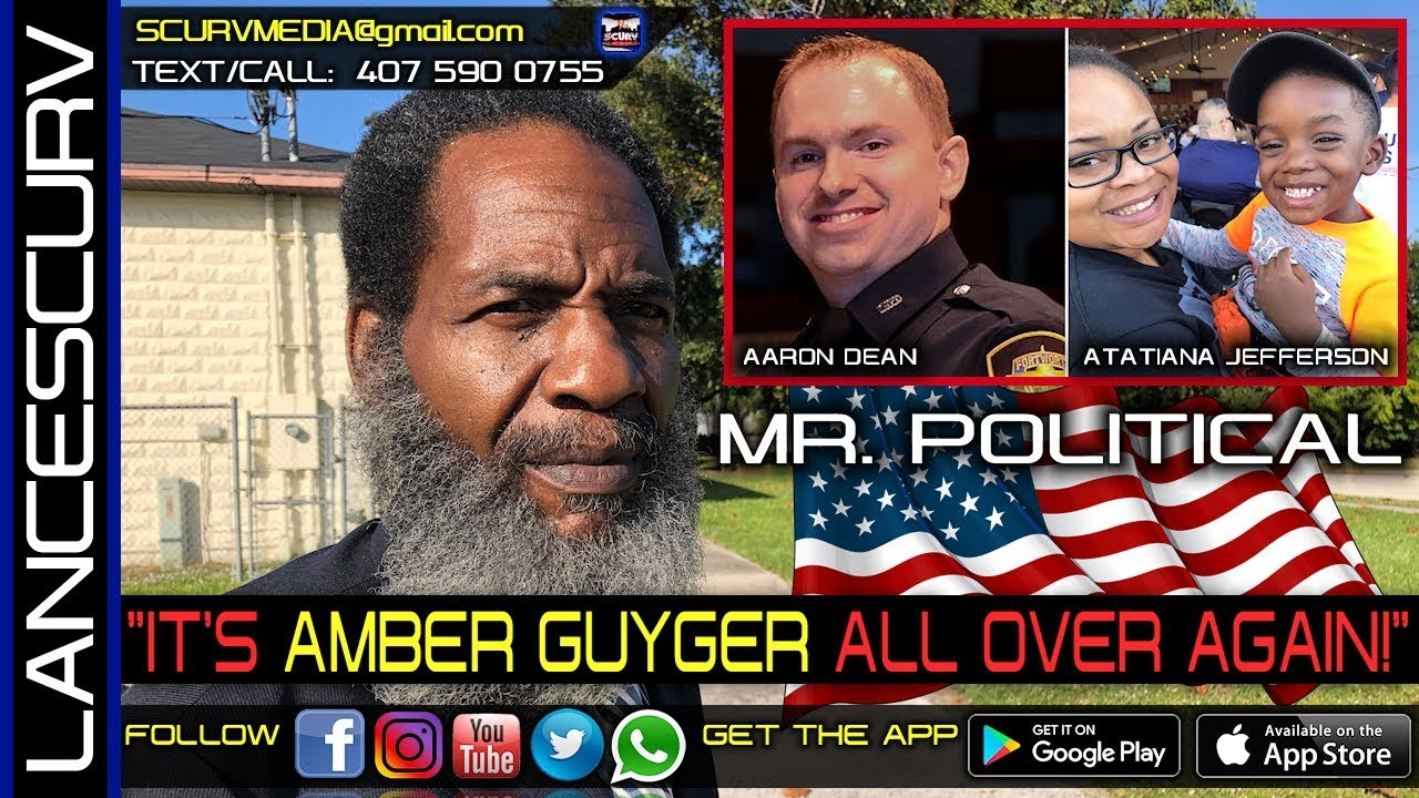 THE ATATIANA JEFFERSON MURDER: IT'S AMBER GUYGER ALL OVER AGAIN! - MR. POLITICAL/The LanceScurv Show